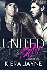 United Part 1 (Marked For Love Book 2) Kindle Edition