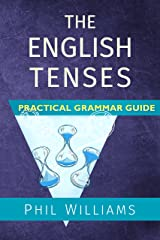 The English Tenses Practical Grammar Guide (ELB English Learning Guides) Kindle Edition