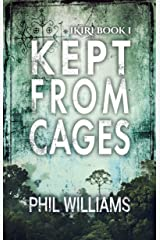 Kept From Cages: An Action-Packed Supernatural Thriller Kindle Edition