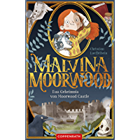 Malvina Moorwood (Bd. 1): Das Geheimnis von Moorwood Castle