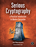 Serious Cryptography: A Practical Introduction to Modern Encryption (English Edition)
