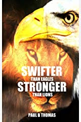 Swifter Than Eagles Stronger Than Lions Kindle Edition