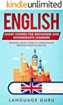 English Short Stories for Beginners and Intermediate Learners: Engaging Short Stories to Learn English and Build Your...