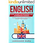 English Short Stories for Beginners and Intermediate Learners: Engaging Short Stories to Learn English and Build Your Vocabul