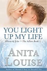 You Light Up My Life: Olivia & Tyler (The Adlers Book 5) Kindle Edition