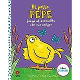 El pollo Pepe juega al escondite con sus amigos (libro carrusel) (El pollo Pepe y sus amigos)