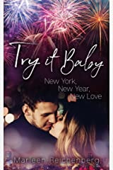 Try it Baby - New York, New Year, New Love Kindle Ausgabe