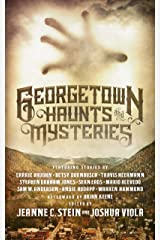 Georgetown Haunts and Mysteries Kindle Edition