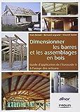 Dimensionner les barres et les assemblages de bois. Guide d'application de l'Eurocode 5 à l'usage des artisans.