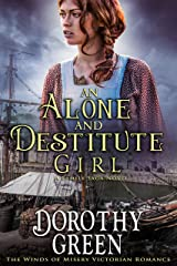 An Alone and Destitute Girl (The Winds of Misery Victorian Romance) (A Family Saga Novel) Kindle Edition