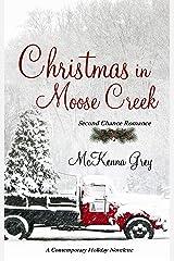 Christmas in Moose Creek (Novelette) Kindle Edition