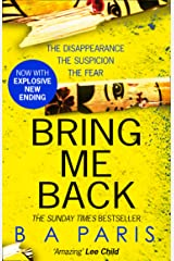 Bring Me Back: The gripping Sunday Times bestseller now with an explosive new ending! Kindle Edition