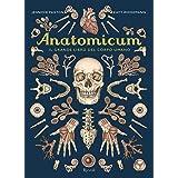 Anatomicum. Il grande libro del corpo umano. Ediz. a colori
