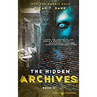 The Hidden Archives (Into the Rabbit Hole Book 5)