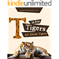 T is For Tigers (All About Tigers)