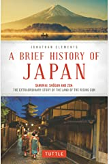 Brief History of Japan: Samurai, Shogun and Zen: the Extraordinary Story of the Land of the Rising Sun Paperback