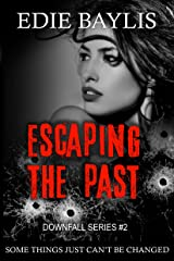 Escaping the Past: A gritty dark thriller full of crime and suspense (Downfall Book 2) Kindle Edition