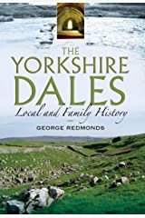 The Yorkshire Dales: Local and Family History Kindle Edition