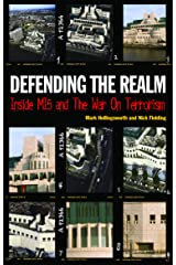 Defending the Realm: Inside MI5 and the War on Terrorism Kindle Edition