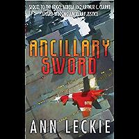 Ancillary Sword: SEQUEL TO THE HUGO, NEBULA AND ARTHUR C. CLARKE AWARD-WINNING ANCILLARY JUSTICE (Imperial Radch Book 2…