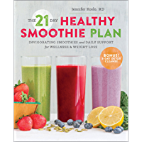 The 21-Day Healthy Smoothie Plan: Invigorating Smoothies & Daily Support for Wellness & Weight Loss (English Edition)