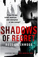 SHADOWS OF REGRET: If your life was ruined, would you seek redemption or take revenge? Kindle Edition