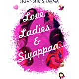Love, Ladies & Siyappaa...
