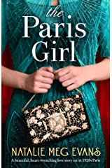 The Paris Girl: A beautiful, heart-wrenching love story set in 1920s Paris Kindle Edition