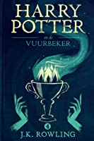 Harry Potter en de Vuurbeker (De Harry Potter-serie Book 4)