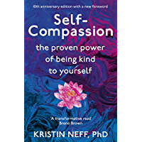 Self-Compassion: The Proven Power of Being Kind to Yourself (English Edition)