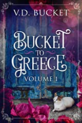 Bucket To Greece Volume 1: A Comical Living Abroad Adventure Kindle Edition