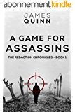 A Game for Assassins: Third Edition (The Redaction Chronicles Book 1) (English Edition)