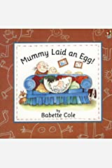 Mummy Laid An Egg! (Red Fox Picture Books) Paperback