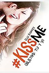 Objetivo: tú y yo (#KissMe 2) Versión Kindle