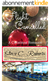 Flight Cancelled: A Christmas Romance (English Edition)