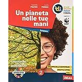 Un pianeta nelle tue mani. Per la Scuola media. Con e-book. Con espansione online (Vol. 2)