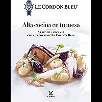 Alta cocina en tu mesa.: Aprende a cocinar con los chefs de Le Cordon Bleu (Fuera de colección) (Spanish Edition)