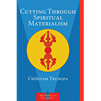Cutting Through Spiritual Materialism (English Edition)