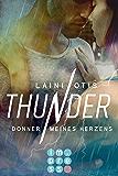 Thunder. Donner meines Herzens