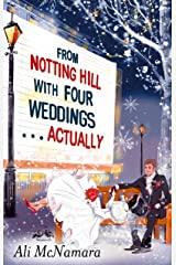 From Notting Hill with Four Weddings . . . Actually Kindle Edition