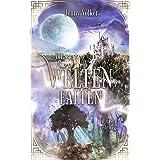 Die Weltenfalten - In Eisen verewigt: Band 3 der Urban Fantasy Hexen Trilogie (Die Weltenfalten - Trilogie) (German Edition)