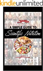 """A simple guide to Scientific Nutrition: """"Master the principals and over time you too can master nutrition"""""""