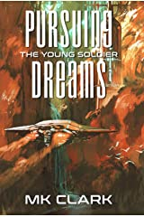 Pursuing Dreams (The Young Soldier Book 1) Kindle Edition