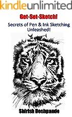 Get-Set-Sketch!: Secrets of Pen and Ink Sketching Unleashed!