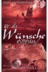 Wo die Wünsche stillstehen (Märchenhaft verliebt 2) Kindle Ausgabe