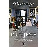 Los europeos: Tres vidas y el nacimiento de la cultura cosmopolita (Historia)