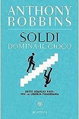 Soldi. Domina il gioco: Sette semplici passi per la libertà finanziaria (Overlook) (Italian Edition) Kindle Edition