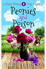 Peonies and Poison: Mystery (Diana Flowers Floriculture Mysteries Book 4) Kindle Edition
