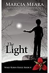 The Light: Wake-Robin Ridge Book 4 Kindle Edition