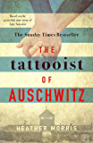 The Tattooist of Auschwitz: the heart-breaking and unforgettable international bestseller (English Edition)